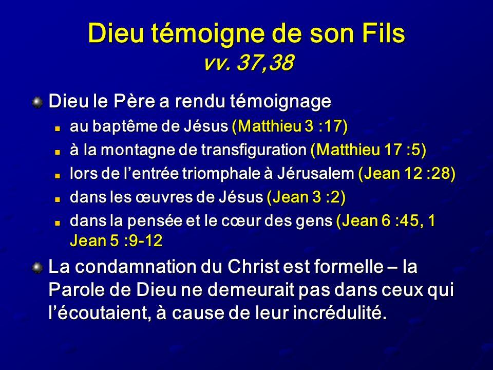 Dieu témoigne de son Fils vv. 37,38