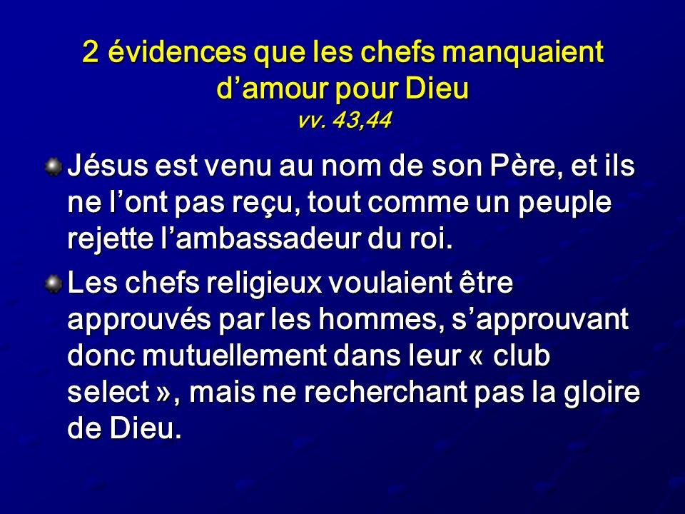 2 évidences que les chefs manquaient d'amour pour Dieu vv. 43,44