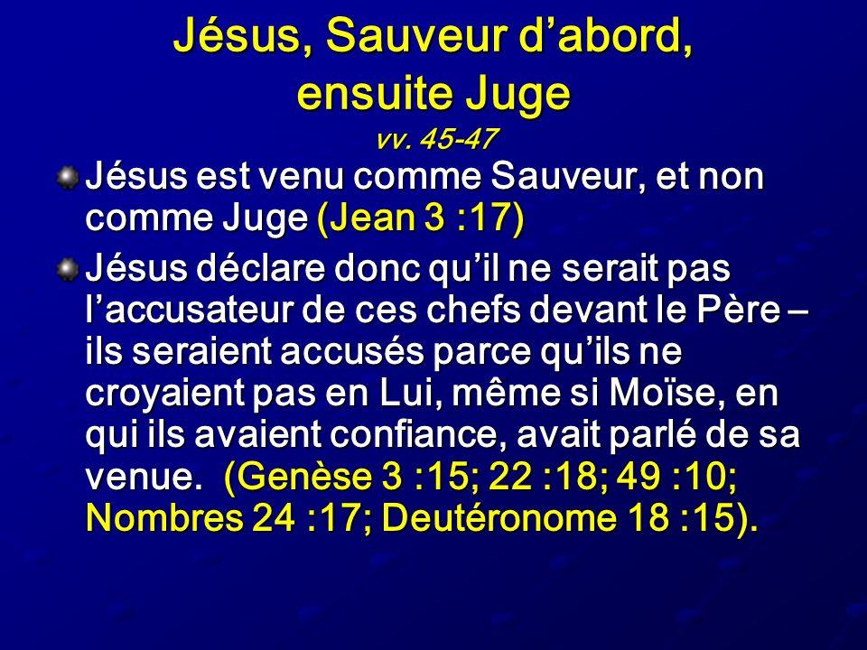 Jésus, Sauveur d'abord, ensuite Juge vv. 45-47