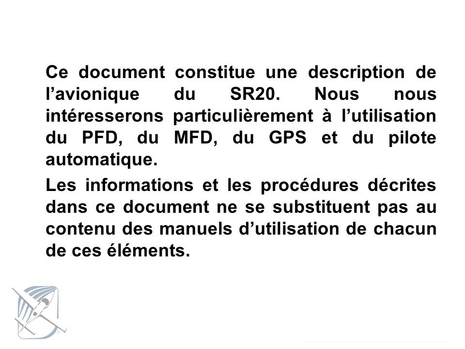 Ce document constitue une description de l'avionique du SR20