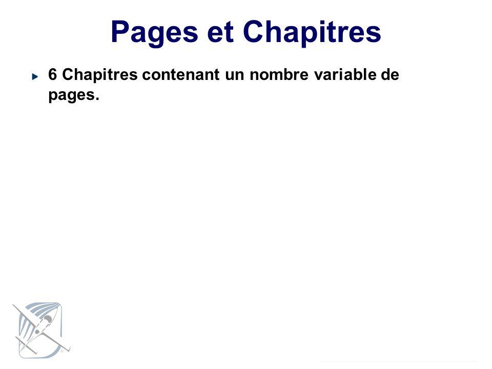 Pages et Chapitres 6 Chapitres contenant un nombre variable de pages.