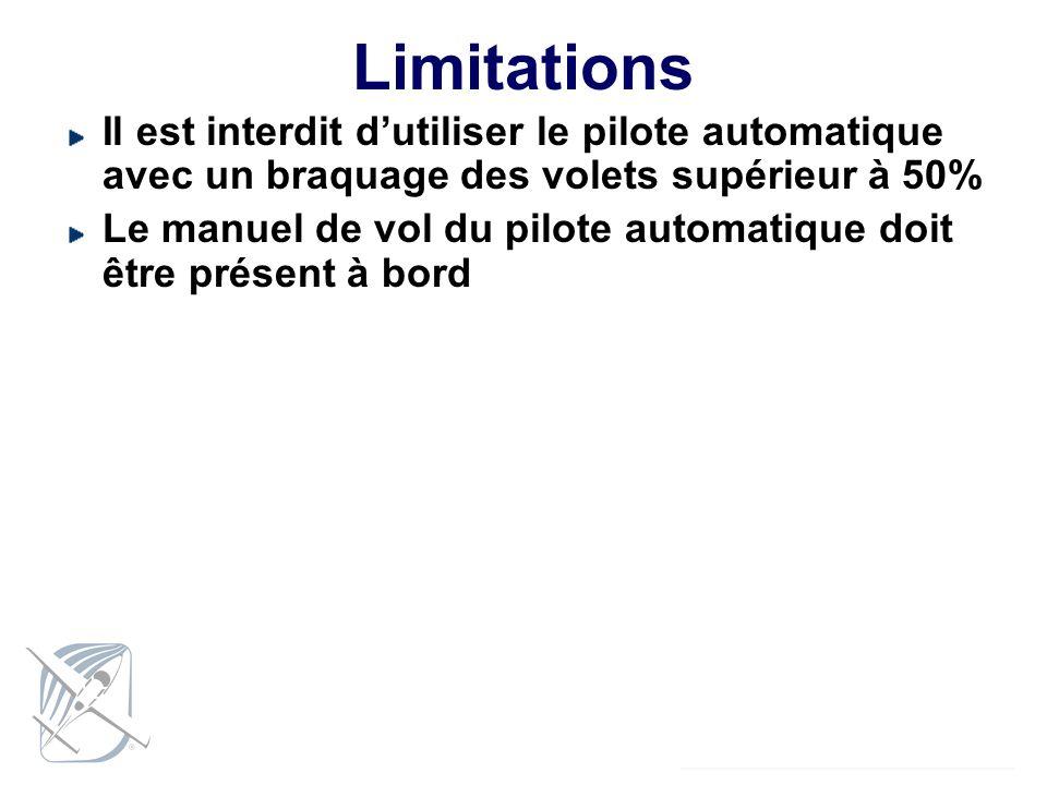 Limitations Il est interdit d'utiliser le pilote automatique avec un braquage des volets supérieur à 50%