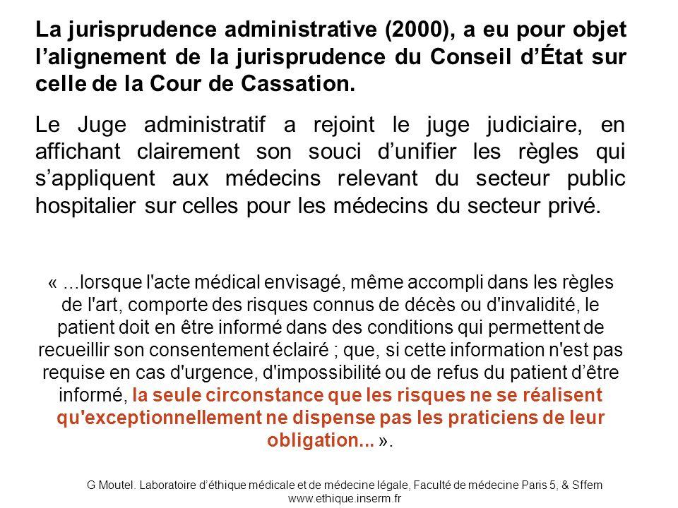 La jurisprudence administrative (2000), a eu pour objet l'alignement de la jurisprudence du Conseil d'État sur celle de la Cour de Cassation.