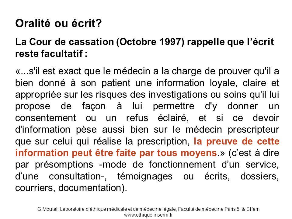 Oralité ou écrit La Cour de cassation (Octobre 1997) rappelle que l'écrit reste facultatif :
