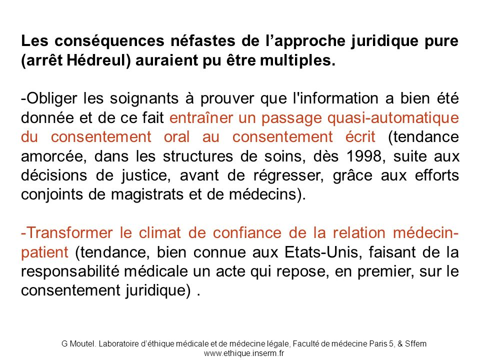 Les conséquences néfastes de l'approche juridique pure (arrêt Hédreul) auraient pu être multiples.