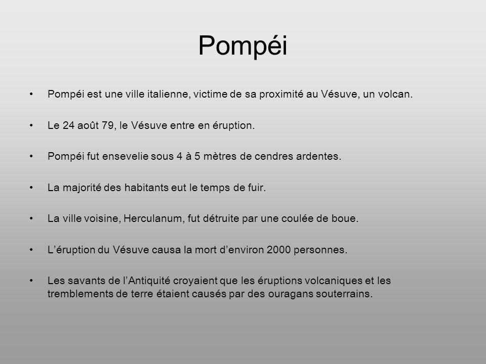 Pompéi Pompéi est une ville italienne, victime de sa proximité au Vésuve, un volcan. Le 24 août 79, le Vésuve entre en éruption.
