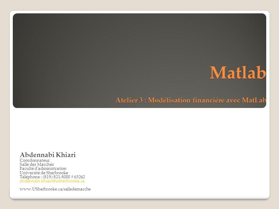 Matlab Atelier 3 : Modélisation financière avec MatLab