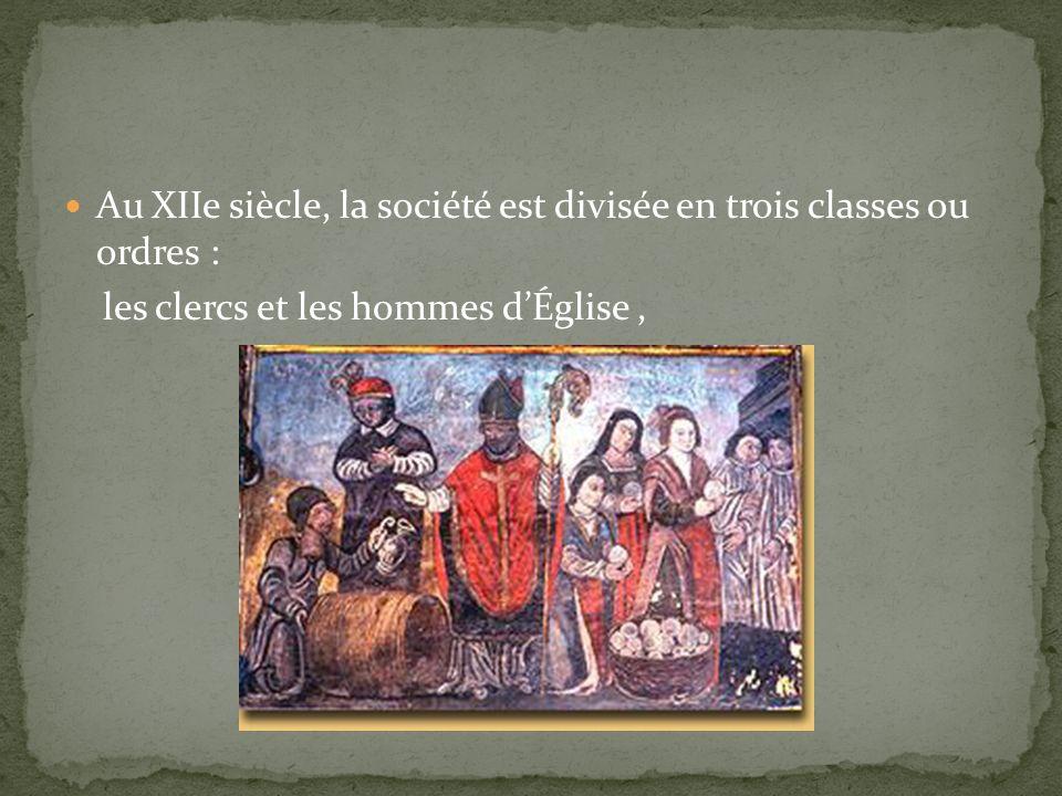 Au XIIe siècle, la société est divisée en trois classes ou ordres :