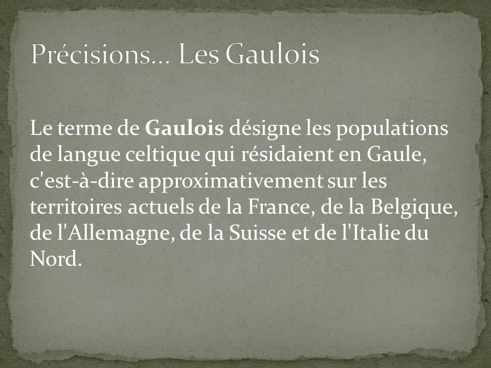 Précisions… Les Gaulois