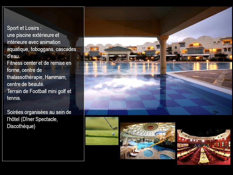 Sport et Loisirs : une piscine extérieure et intérieure avec animation aquatique, toboggans, cascades d eau.