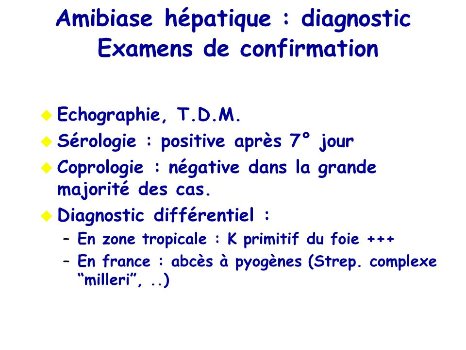 Amibiase hépatique : diagnostic Examens de confirmation