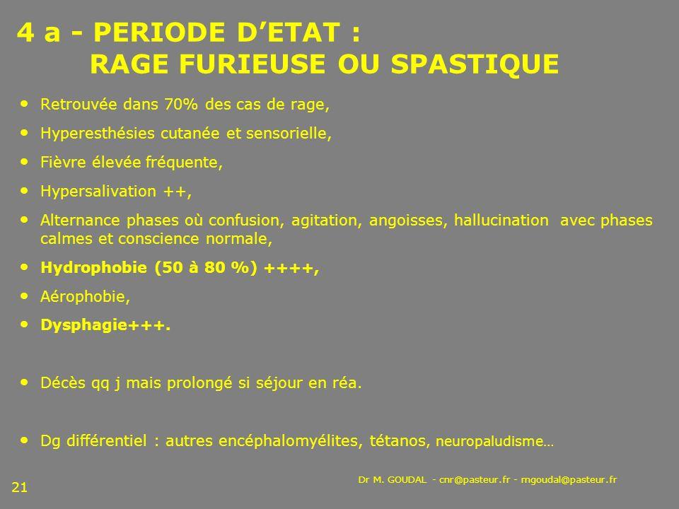 4 a - PERIODE D'ETAT : RAGE FURIEUSE OU SPASTIQUE