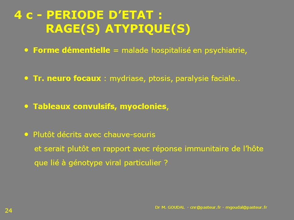 4 c - PERIODE D'ETAT : RAGE(S) ATYPIQUE(S)