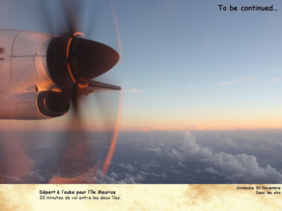 To be continued… Départ à l'aube pour l'île Maurice