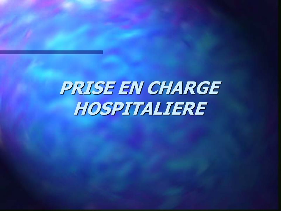 PRISE EN CHARGE HOSPITALIERE