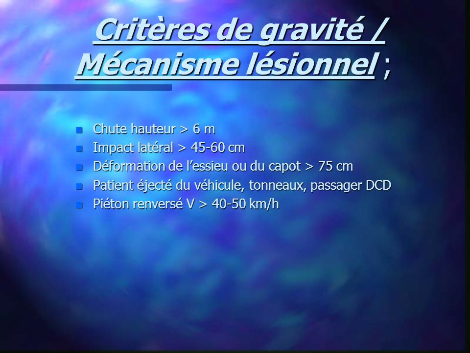 Critères de gravité / Mécanisme lésionnel ;