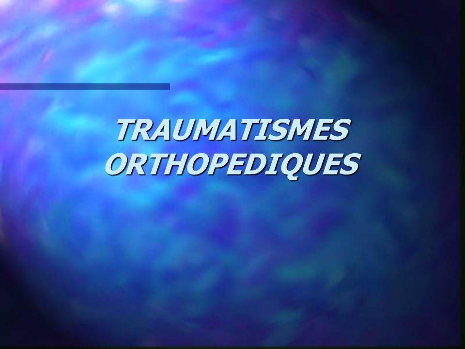 TRAUMATISMES ORTHOPEDIQUES