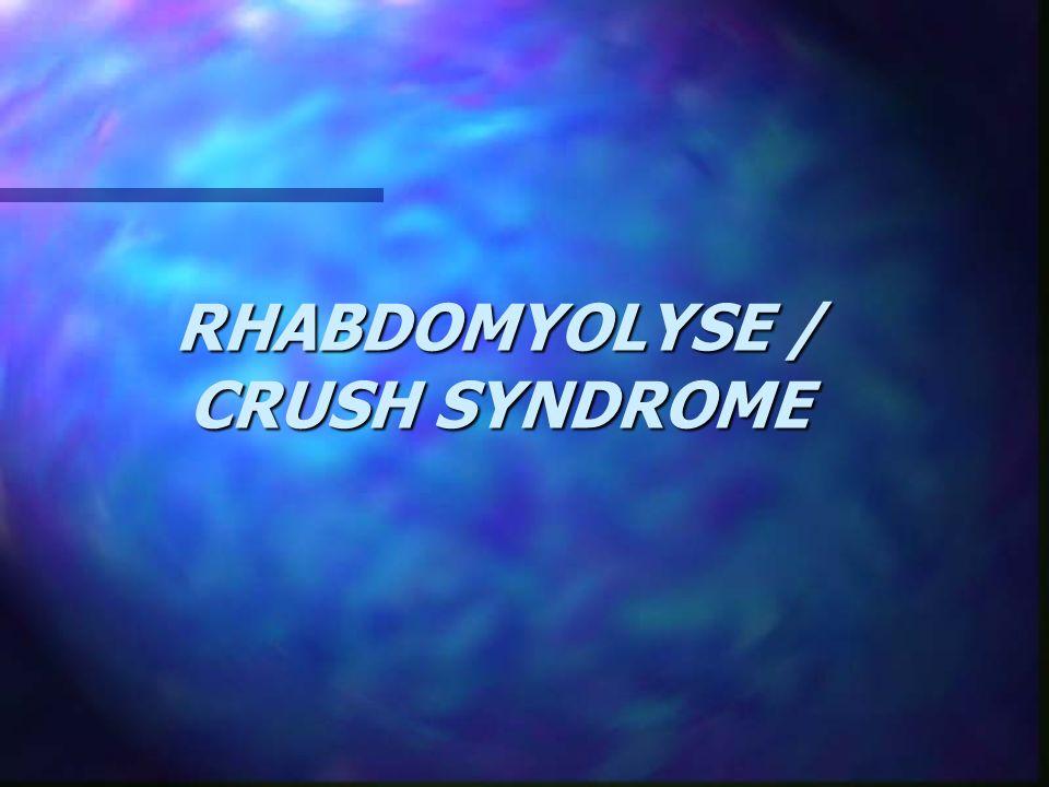 RHABDOMYOLYSE / CRUSH SYNDROME