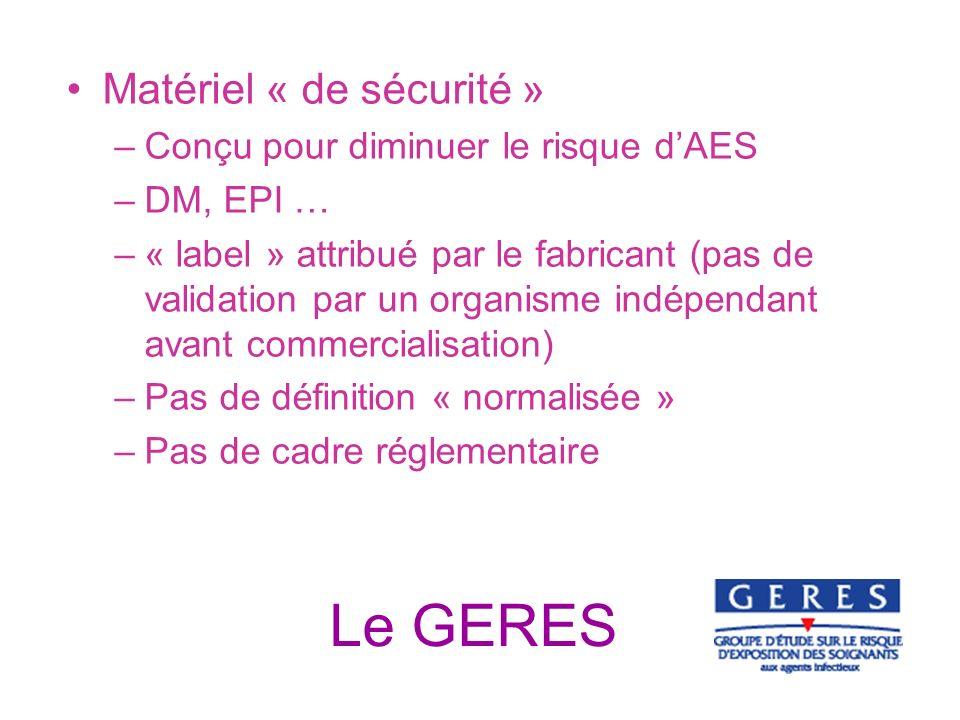 Le GERES Matériel « de sécurité » Conçu pour diminuer le risque d'AES