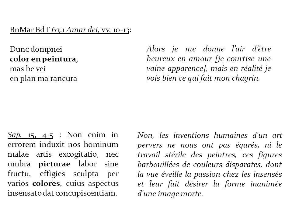 BnMar BdT 63.1 Amar dei, vv. 10-13: Dunc dompnei. color en peintura, mas be vei. en plan ma rancura.