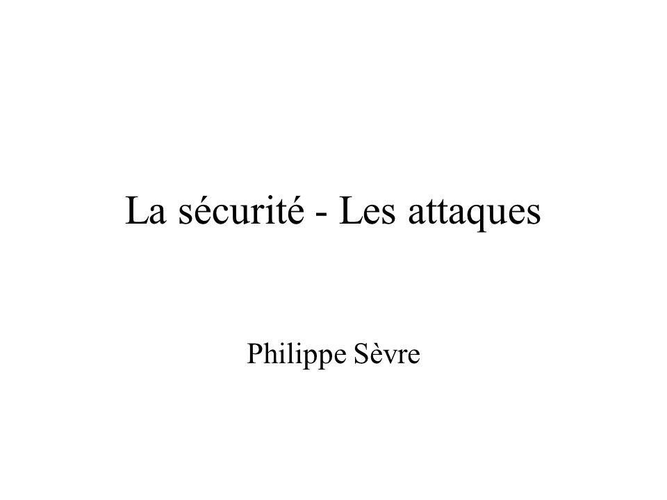 La sécurité - Les attaques