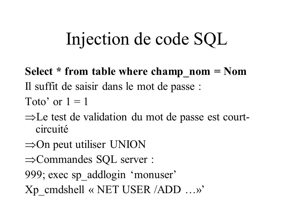 Injection de code SQL Select * from table where champ_nom = Nom