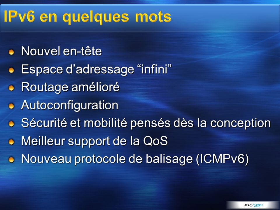 IPv6 en quelques mots Nouvel en-tête Espace d'adressage infini