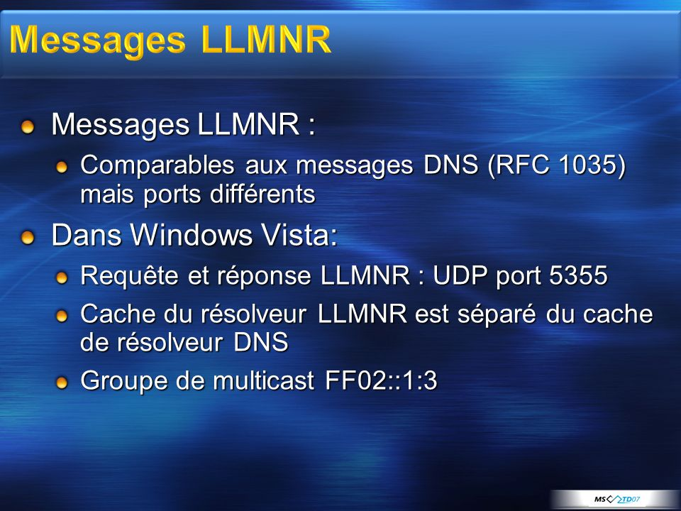 Messages LLMNR Messages LLMNR : Dans Windows Vista: