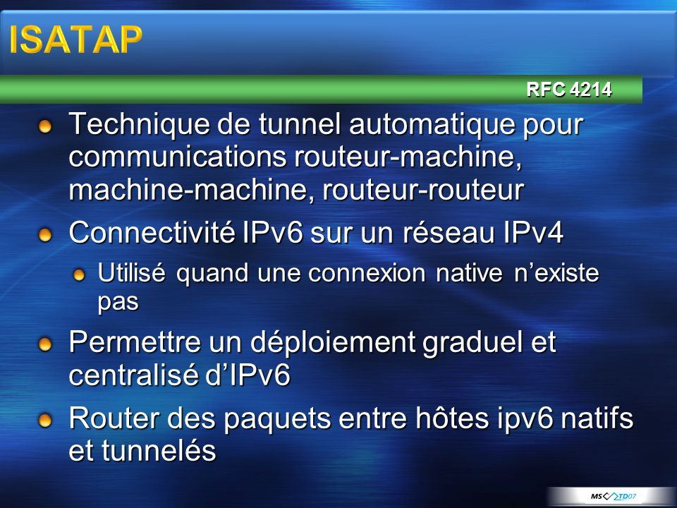 3/31/2017 3:24 AM ISATAP. RFC 4214. Technique de tunnel automatique pour communications routeur-machine, machine-machine, routeur-routeur.