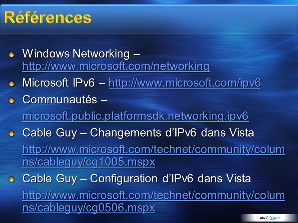 Références Windows Networking – http://www.microsoft.com/networking