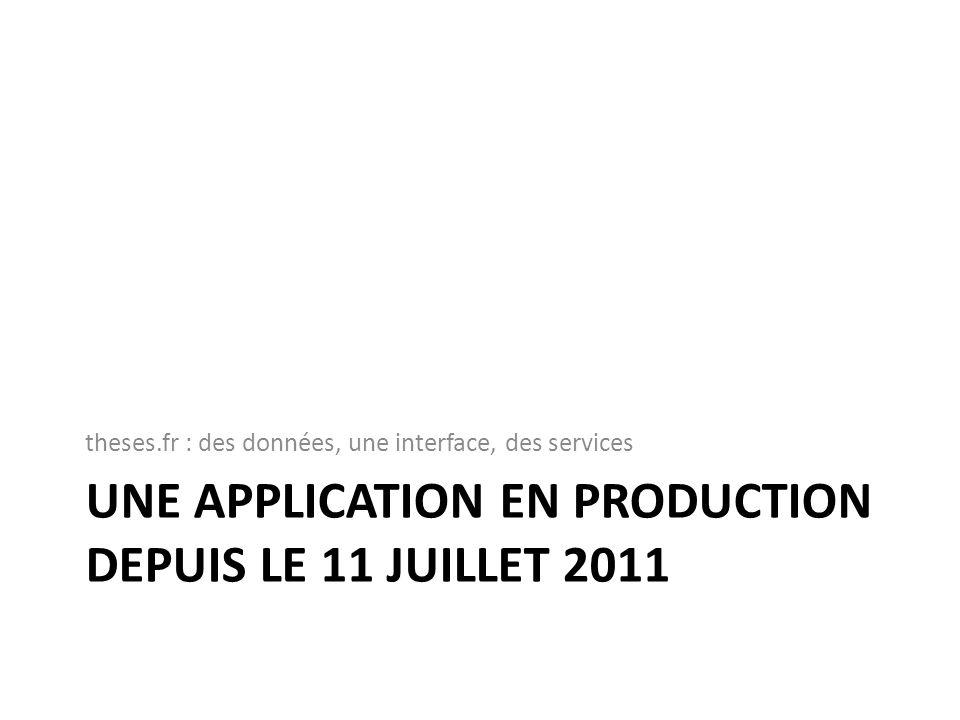 Une application en production depuis le 11 juillet 2011