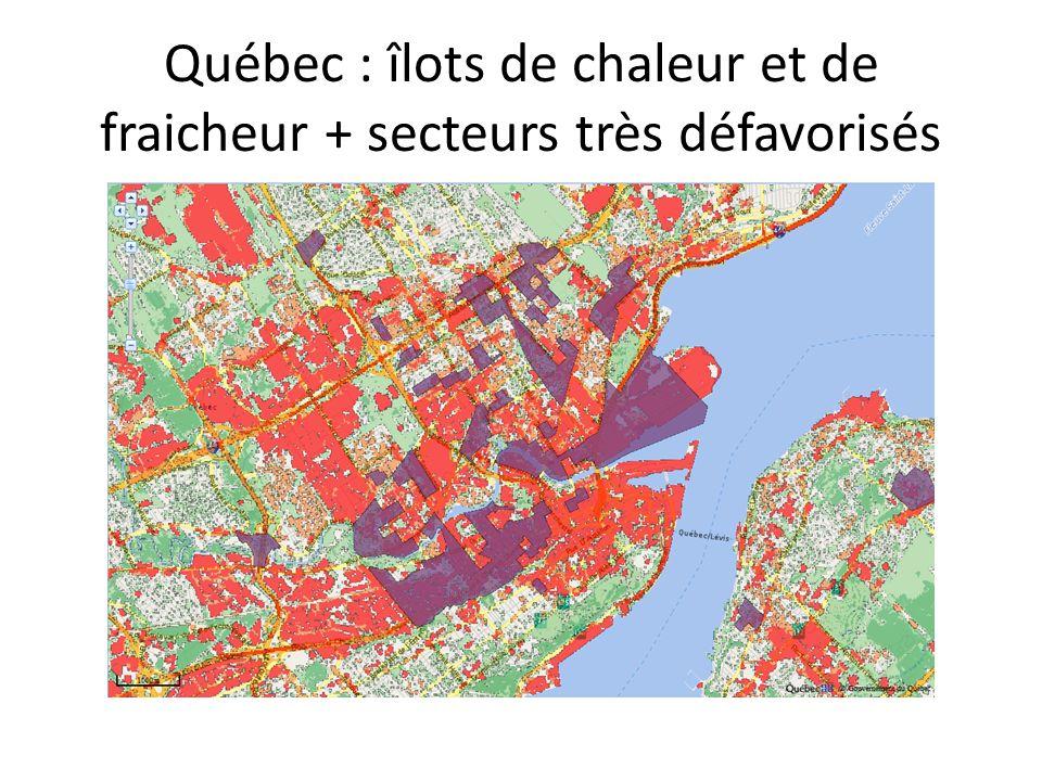 Québec : îlots de chaleur et de fraicheur + secteurs très défavorisés