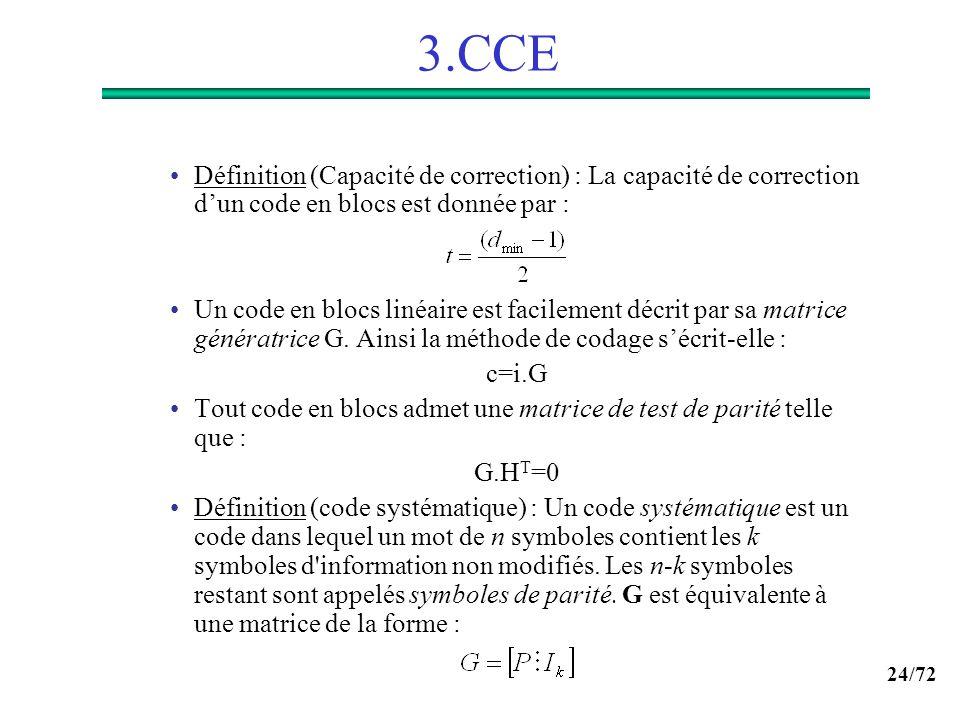 3.CCE Définition (Capacité de correction) : La capacité de correction d'un code en blocs est donnée par :