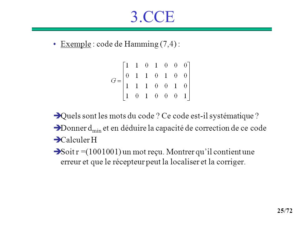 3.CCE Exemple : code de Hamming (7,4) :