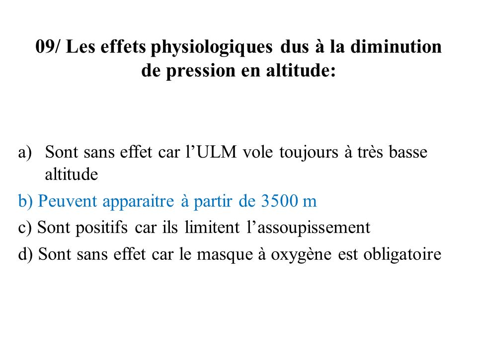 09/ Les effets physiologiques dus à la diminution de pression en altitude: