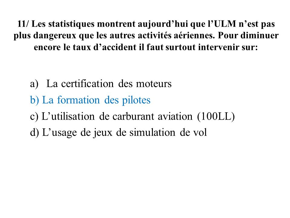 La certification des moteurs b) La formation des pilotes
