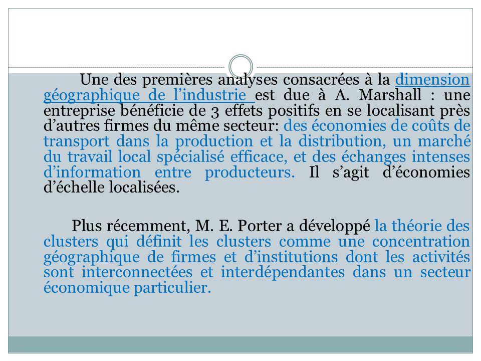 Une des premières analyses consacrées à la dimension géographique de l'industrie est due à A. Marshall : une entreprise bénéficie de 3 effets positifs en se localisant près d'autres firmes du même secteur: des économies de coûts de transport dans la production et la distribution, un marché du travail local spécialisé efficace, et des échanges intenses d'information entre producteurs. Il s'agit d'économies d'échelle localisées.