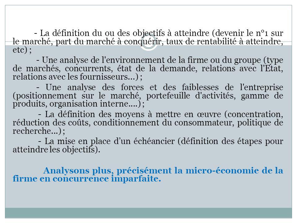 - La définition du ou des objectifs à atteindre (devenir le n°1 sur le marché, part du marché à conquérir, taux de rentabilité à atteindre, etc) ;