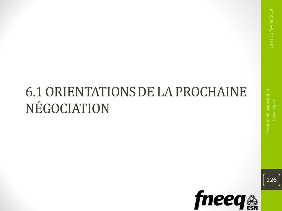 6.1 Orientations de la prochaine négociation