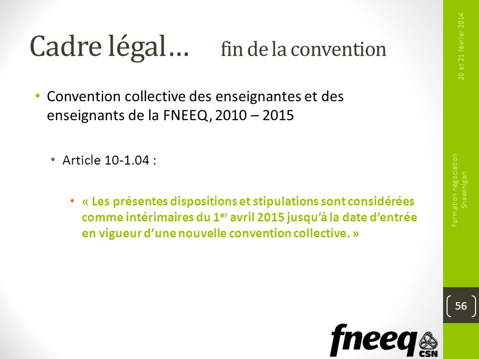 Cadre légal… fin de la convention