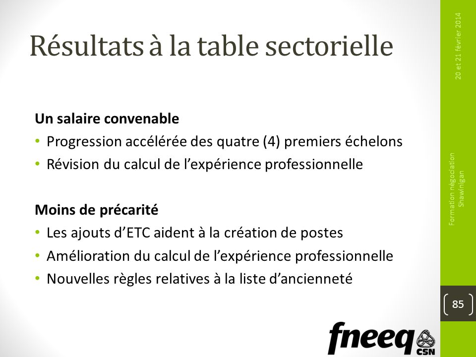 Résultats à la table sectorielle