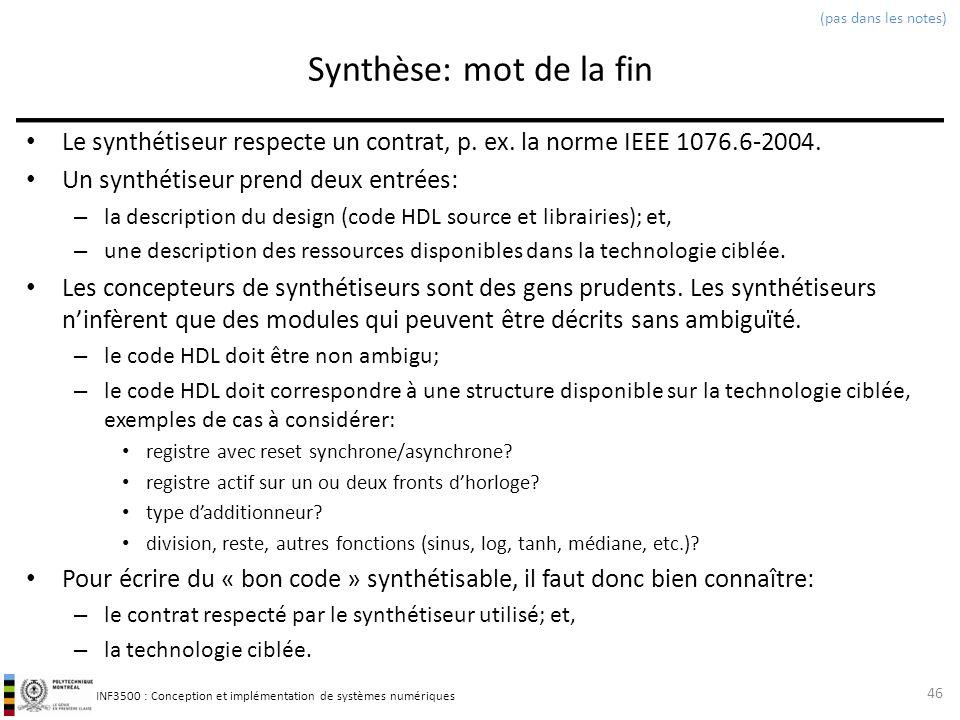 (pas dans les notes) Synthèse: mot de la fin. Le synthétiseur respecte un contrat, p. ex. la norme IEEE 1076.6-2004.