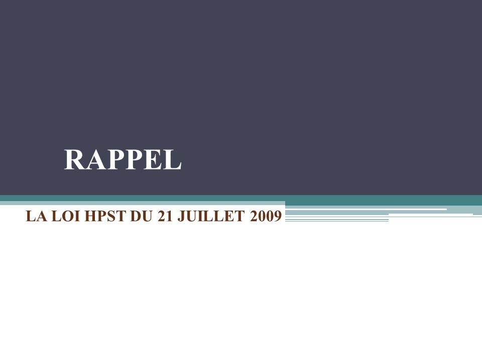 RAPPEL LA LOI HPST DU 21 JUILLET 2009