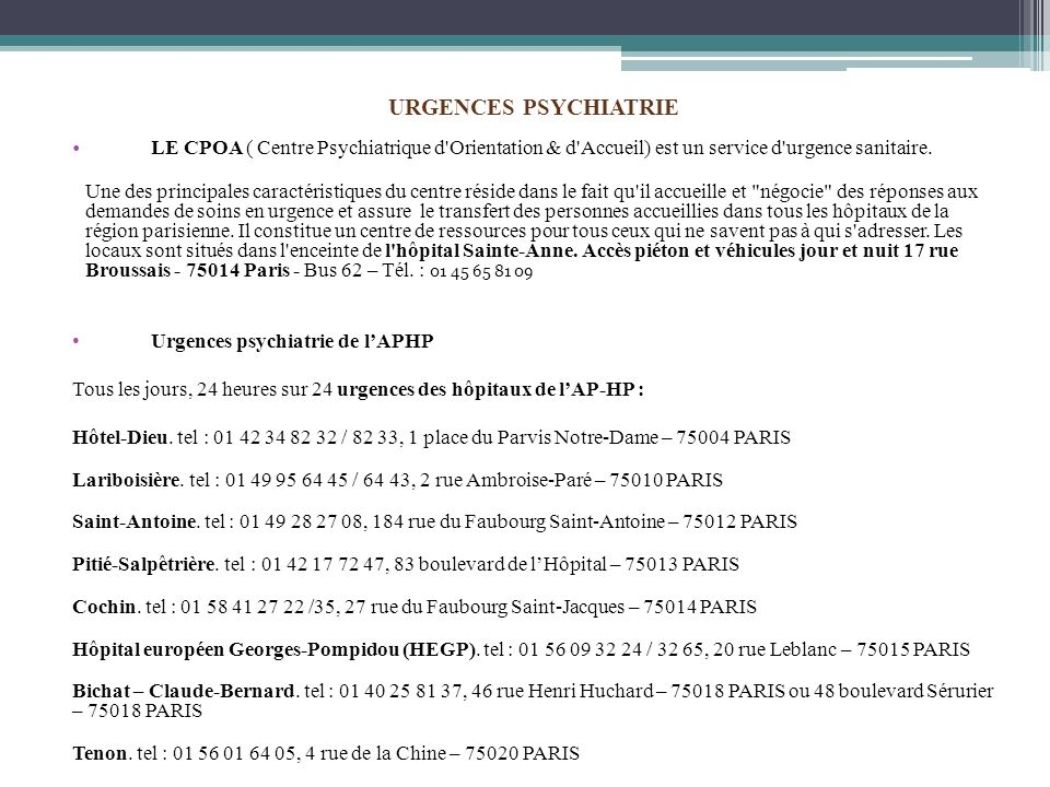 URGENCES PSYCHIATRIE LE CPOA ( Centre Psychiatrique d Orientation & d Accueil) est un service d urgence sanitaire.