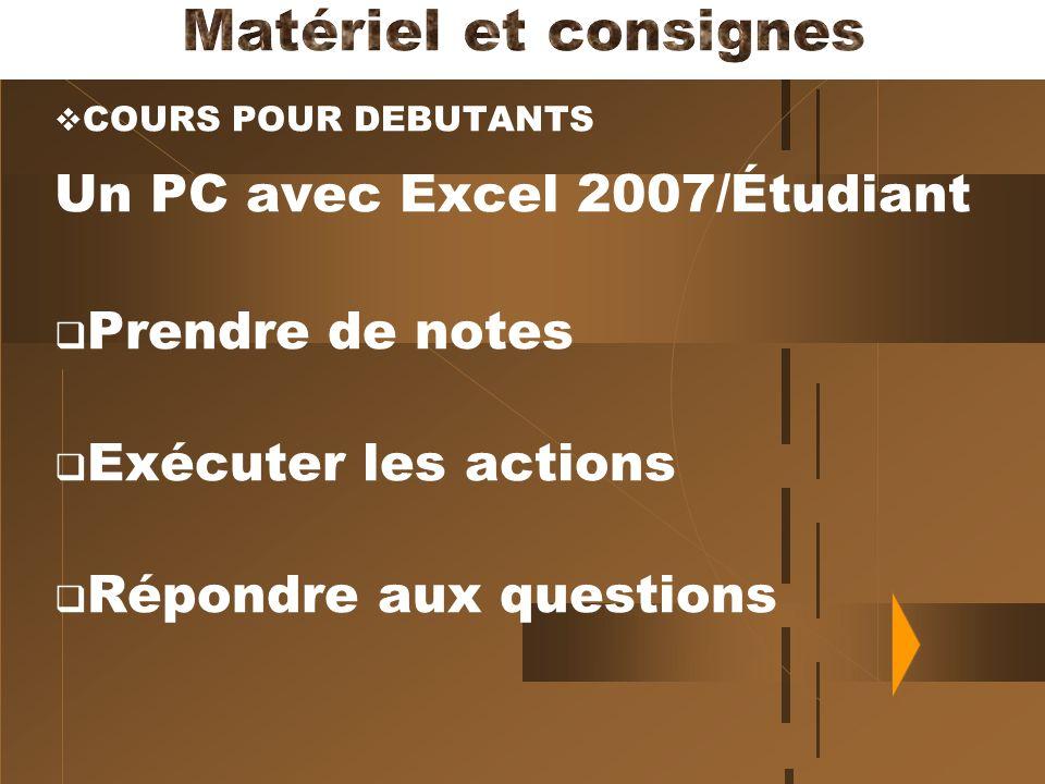 Matériel et consignes Un PC avec Excel 2007/Étudiant Prendre de notes