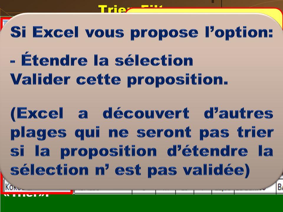 Si Excel vous propose l'option: Étendre la sélection