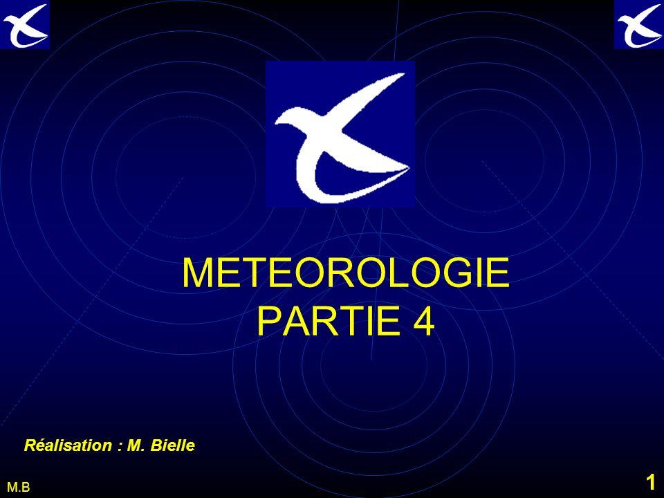 METEOROLOGIE PARTIE 4 Réalisation : M. Bielle