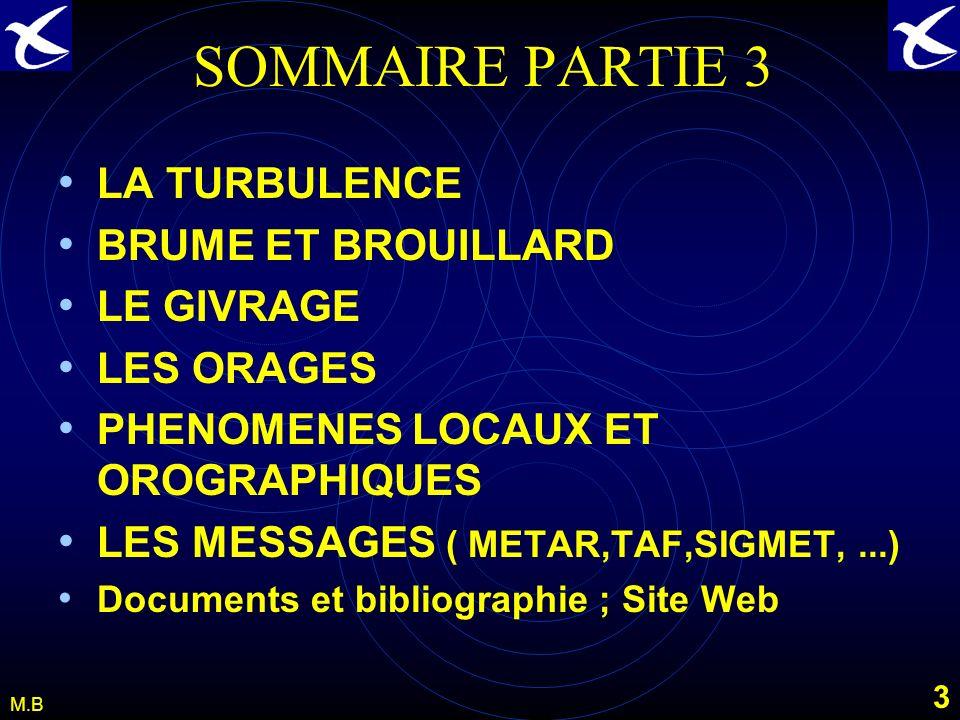 SOMMAIRE PARTIE 3 LA TURBULENCE BRUME ET BROUILLARD LE GIVRAGE