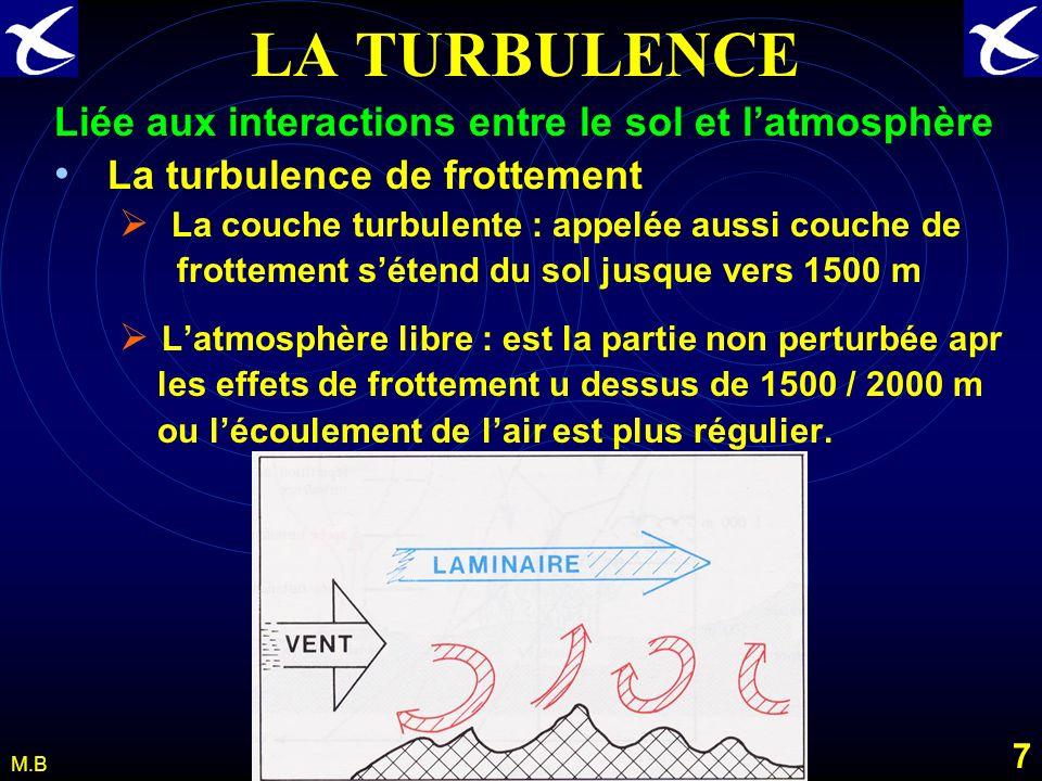 LA TURBULENCE Liée aux interactions entre le sol et l'atmosphère