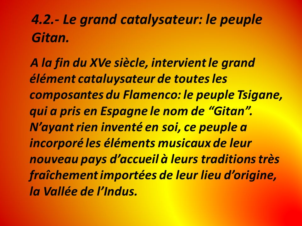 4.2.- Le grand catalysateur: le peuple Gitan.